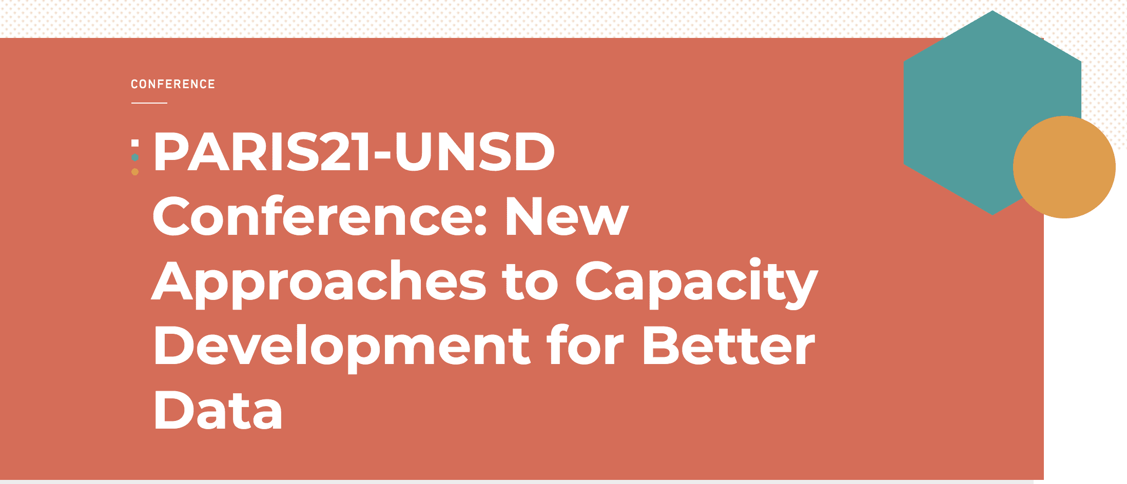 PARIS21-UNSD Conference: New Approaches to Capacity Development for Better Data 1