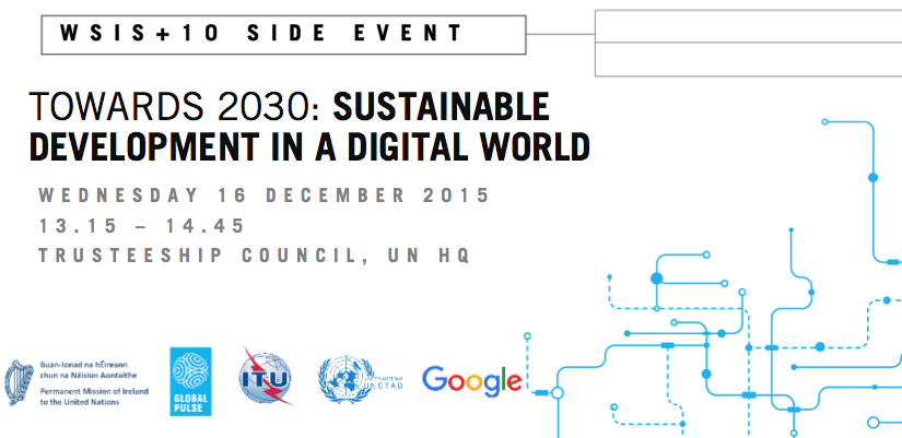 TOWARDS 2030: SUSTAINABLE DEVELOPMENT IN A DIGITAL WORLD - a WSIS+10 Side Event 1